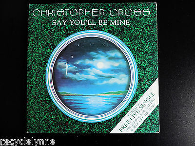 "Christopher Cross - Gatefold - Say You'll Be Mine/Live 7"" Vinyl Single Record"