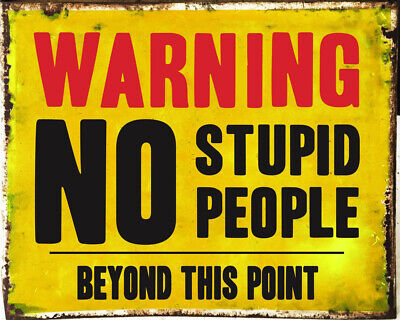 Warning No Stupid People Sign ENAMEL TYPE METAL TIN SIGN WALL PLAQUE