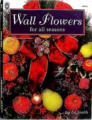 """Wall Flowers For All Seasons"" Floral Craft Book - Wreath, Swag, Basket, Plaque+"