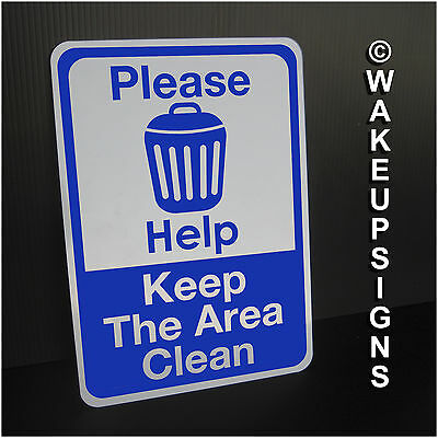 Please Help Keep The Area Clean Sign No Dumping Littering Use Trash Cans Garbage