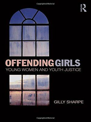 Offending Girls: Young Women and Youth Justice Copertina rigida