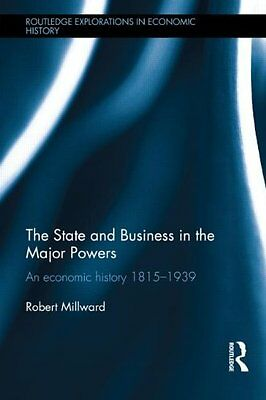 The State and Business in the Major Powers: An Economic History 1815-1939 Copert
