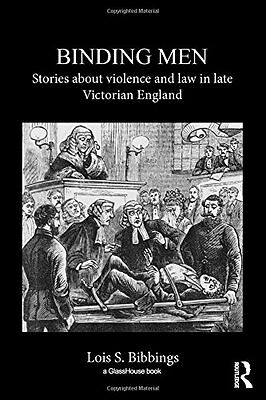 Binding Men: Stories About Violence and Law in Late Victorian England Copertina
