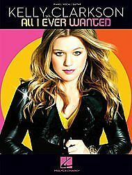 Hal Leonard Kelly Clarkson All I Ever Wanted arranged for piano, vocal, and
