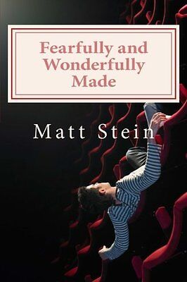 Fearfully and Wonderfully Made: The Good News for Panic Attacks and Anxiety Diso
