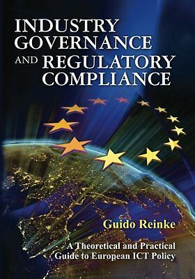 Industry Governance and Regulatory Compliance: A Theoretical and Practical Guide