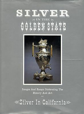 Antique California Silver History Silversmiths Works of Art / Comprehensive Book