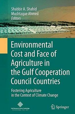 Environmental Cost and Face of Agriculture in the Gulf Cooperation Council Count