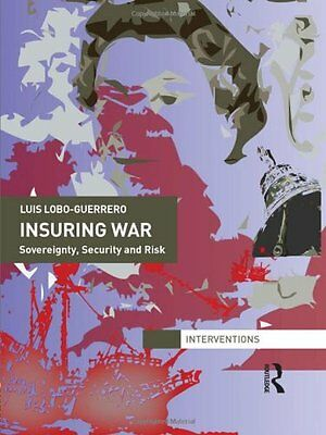 Insuring War: Sovereignty, Security and Risk Copertina rigida
