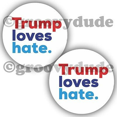 "2 President Donald Trump Loves Hate 2-1/4"" Anti Political Pin Pinback Button Lot"