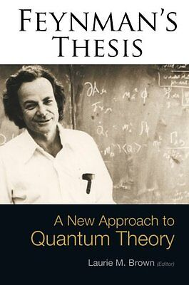 Feynman's Thesis: A New Approach to Quantum Theory Copertina flessibile