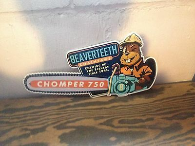 Old Style Beever Teeth Chainsaw Chomper750 Store Dsplay Sign Wild Graphic's Mall