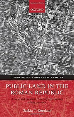 Public Land in the Roman Republic: A Social and Economic History of Ager Publicu