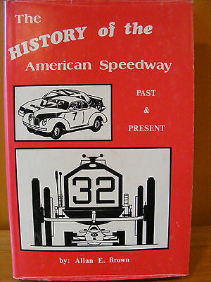 The HISTORY of the American Speedway -Allan E Brown 1984