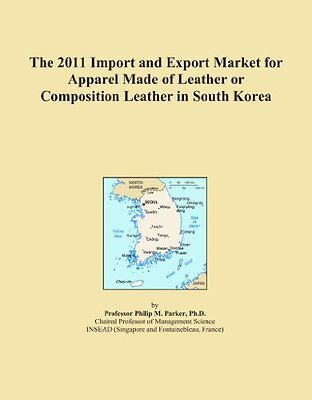 The 2011 Import and Export Market for Apparel Made of Leather or Composition Lea