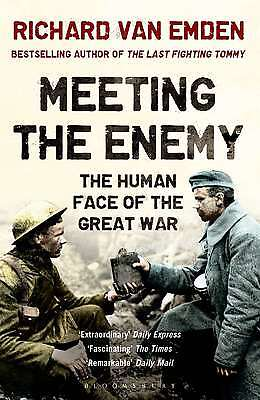 Meeting the Enemy: The Human Face of the Great War, van Emden, Richard, New Book