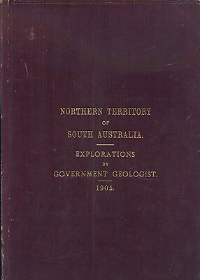 1905 Northern Territory Of S.a. Explorations By Govt Geologist H Y L Brown Maps.