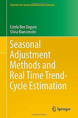 Seasonal Adjustment Methods and Real Time Trend-cycle Estimation Copertina rigid