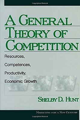A General Theory of Competition: Resources, Competences, Productivity, Economic