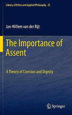 The Importance of Assent: A Theory of Coercion and Dignity Copertina flessibile
