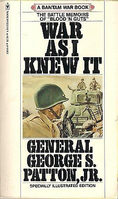 War as I knew It, by General George S. Patton, Jr.