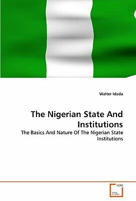 The Nigerian State And Institutions: The Basics And Nature Of The Nigerian State