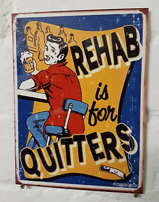 Rehab is for quitters Retro metal Aluminium Sign vintage bar pub beer signs cave