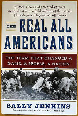 The Real All Americans: The Team That Changed a Game, a People, a Nation, 1st Ed