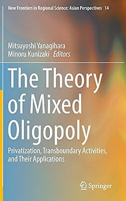 The Theory of Mixed Oligopoly: Privatization, Transboundary Activities, and Thei