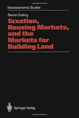 Taxation, Housing Markets, and the Markets for Building Land: An Intertemporal A