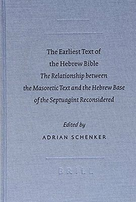 The Earliest Text of the Hebrew Bible: The Relationship Between the Masoretic Te