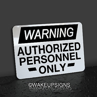 """Warning Authorized Personnel Only Sign Aluminum 10"""" By 7""""  Notice Employees"""