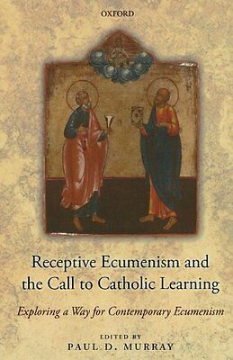 Receptive Ecumenism and the Call to Catholic Learning: Exploring a Way for Conte