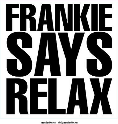 FRANKIE SAYS RELAX vinyl sticker 100mm square 1980s kitsch pop Goes to Hollywood