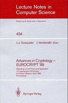 Advances in Cryptology - Eurocrypt '89: Workshop on the Theory and Application o
