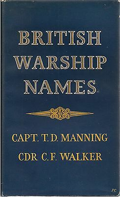 British Warship Names by Capt. T.D. Manning and CDR. C.F. Walker