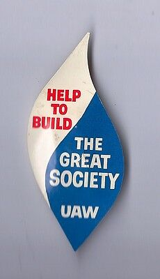 """""""Help To Build The Great Society  UAW"""" Vintage mid-1960's Pin Lyndon Johnson LBJ"""