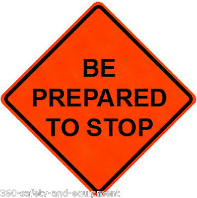"Be Prepared To Stop 48"" X 48"" Vinyl Fluorescent Roll Up Sign With Ribs"
