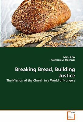 Breaking Bread, Building Justice: The Mission of the Church in a World of Hunger