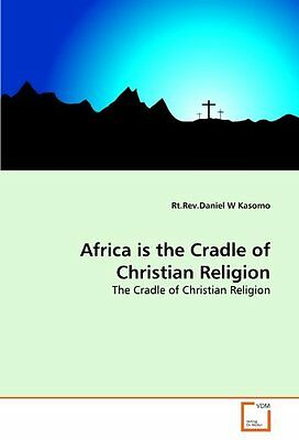 Africa is the Cradle of Christian Religion: The Cradle of Christian Religion Cop