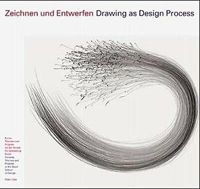 Drawing As Design Process: Courses, Themes and Projects at the Basel School of D