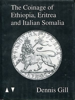 THE COINAGE OF ETHIOPIA, ERITREA AND ITALIAN SOMALIA by DENNIS GILL PERFECT