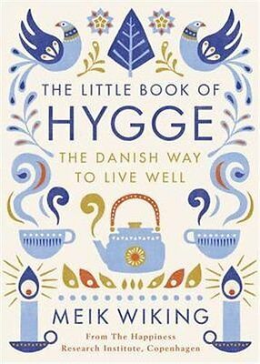 The Little Book of Hygge: The Danish Way to Live Well NEW Hardcover