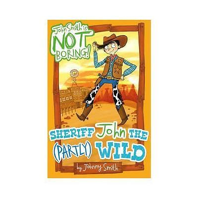 Sheriff John the (Partly) Wild by Johnny Smith(Paperback,2015)9781407151977-F034