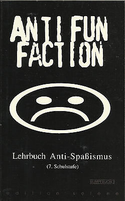 Lehrbuch Anti-Spaßismus ANTI FUN FACTION edition selene
