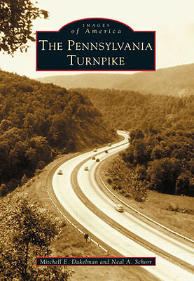The Pennsylvania Turnpike by Mitchell E. Dakelman and Neal A. Schorr