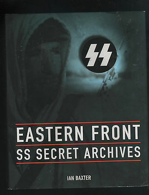 Eastern Front: The SS Secret Archives by Ian Baxter (Hardback Book, 2003)