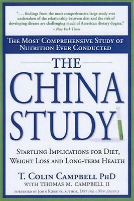 The China Study - Most Comprehensive Study Of Nutrition Ever Conducted