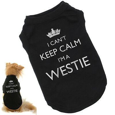 I Can't Keep Calm I'm a Westie   Dog T-Shirt   West Highland Terrier   Free Ship