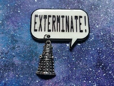 Exterminate quote badge/pin with Dalek charm Dr Who the doctor